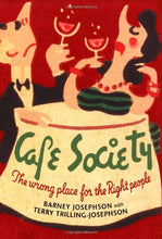 Load image into Gallery viewer, Cafe Society: The Wrong Place For The Right People (Music In American Life)