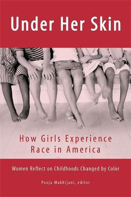 Under Her Skin: How Girls Experience Race In America (Live Girls)