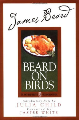 James Beard'S Beard On Birds (James Beard Library Of Great American Cooking)