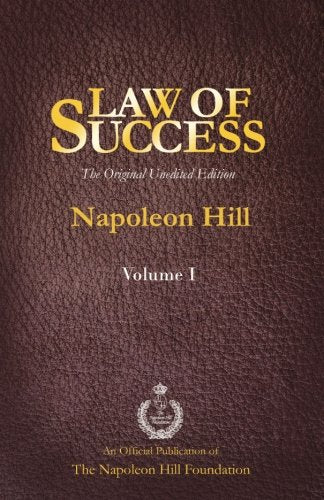 Law Of Success Volume I: The Original Unedited Edition