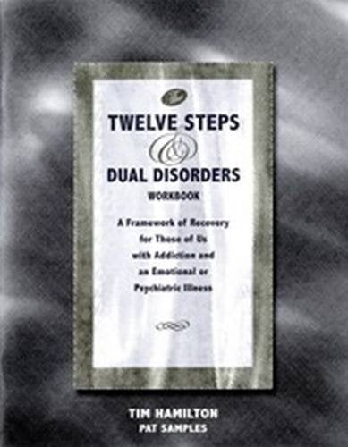 The Twelve Steps And Dual Disorders Workbook