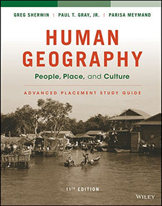Human Geography: People, Place, And Culture, 11E Advanced Placement Edition (High School) Study Guide