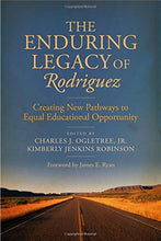 Load image into Gallery viewer, The Enduring Legacy Of Rodriguez: Creating New Pathways To Equal Educational Opportunity