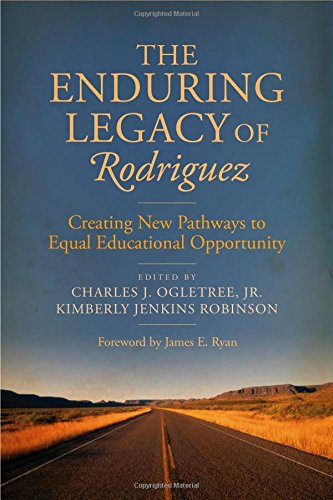 The Enduring Legacy Of Rodriguez: Creating New Pathways To Equal Educational Opportunity