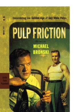 Pulp Friction: Uncovering The Golden Age Of Gay Male Pulps