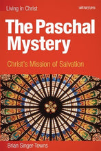 Load image into Gallery viewer, The Paschal Mystery: Christ'S Mission Of Salvation, Student Book (Living In Christ)