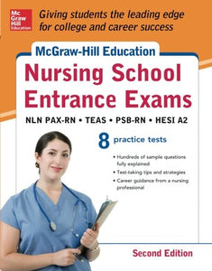 Mcgraw-Hill'S Nursing School Entrance Exams, Second Edition: Strategies + 8 Practice Tests