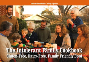 The Intolerant Family Cookbook Gluten-Free, Dairy-Free Family Friendly Food