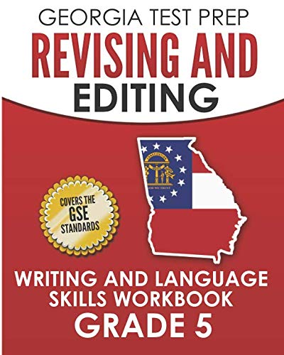 Georgia Test Prep Revising And Editing Writing And Language Skills Workbook Grade 5: Preparation For The Georgia Milestones English Language Arts Tests
