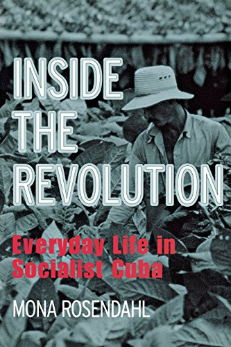 Inside The Revolution: Everyday Life In Socialist Cuba (The Anthropology Of Contemporary Issues)