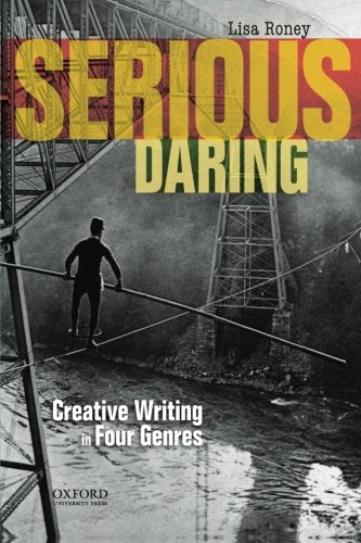 Serious Daring: Creative Writing In Four Genres