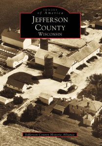 Jefferson County (Images Of America: Wisconsin)