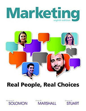 Marketing: Real People, Real Choices Plus Mymartketinglab With Pearson Etext - Access Card Package (8Th Edition)