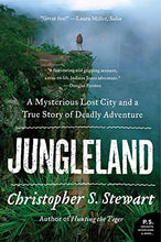 Load image into Gallery viewer, Jungleland: A Mysterious Lost City And A True Story Of Deadly Adventure (P.S.)