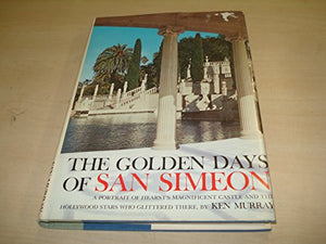 The Golden Days Of San Simeon