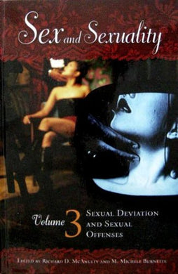 Sex And Sexuality, Volume 3: Sexual Deviation And Sexual Offenses