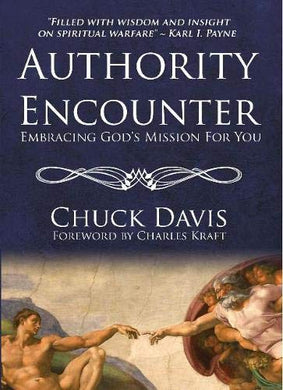 Authority Encounter: Embracing God'S Mission For You