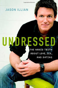 Undressed: The Naked Truth About Love, Sex, And Dating