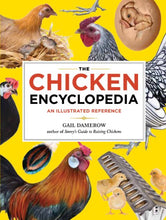 Load image into Gallery viewer, The Chicken Encyclopedia: An Illustrated Reference