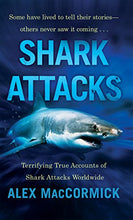 Load image into Gallery viewer, Shark Attacks: Terrifying True Accounts Of Shark Attacks Worldwide