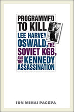 Load image into Gallery viewer, Programmed To Kill: Lee Harvey Oswald, The Soviet Kgb, And The Kennedy Assassination