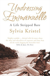 Undressing Emmanuelle: A Life Stripped Bare