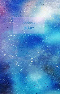 Asthma Diary: 1 Year Undated Asthma Symptoms Tracker Including Medications, Triggers, Peak Flow Meter Section, Charts And Exercise Tracker. Monday Start Week. 8.5 X 5.5. (Watercolor Blue Cover).