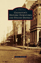 Load image into Gallery viewer, Galveston'S Historic Downtown And Strand District