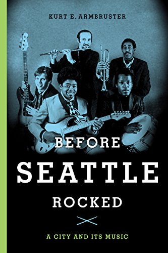 Before Seattle Rocked: A City And Its Music
