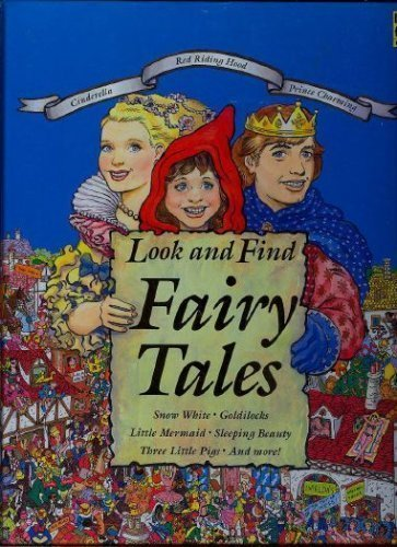 Look And Find Fairy Tales: Snow White, Goldilocks, Little Mermaid, Sleeping Beauty, Three Little Pigs, And More