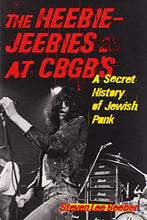 Load image into Gallery viewer, The Heebie-Jeebies At Cbgb'S: A Secret History Of Jewish Punk