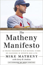 Load image into Gallery viewer, The Matheny Manifesto: A Young Manager'S Old-School Views On Success In Sports And Life