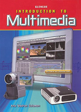 Glencoe Introduction To Multimedia: Student Edition