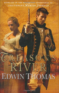 Treason'S River (The Reluctant Adventures Of Lieutenant Martin Jerrold)