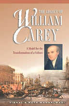 Load image into Gallery viewer, The Legacy Of William Carey: A Model For The Transformation Of A Culture