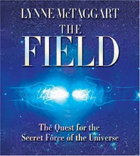 Load image into Gallery viewer, The Field: The Quest For The Secret Force Of The Universe