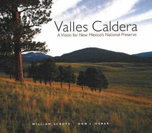 Valles Caldera:  A Vision For New Mexico'S National Preserve