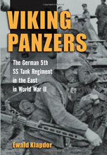 Load image into Gallery viewer, Viking Panzers: The German Ss 5Th Tank Regiment In The East In World War Ii