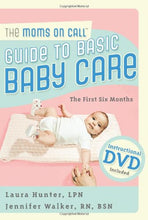 Load image into Gallery viewer, The Moms On Call Guide To Basic Baby Care: The First 6 Months, Instructional Dvd Included