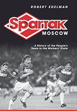 Load image into Gallery viewer, Spartak Moscow: A History Of The People'S Team In The Workers' State