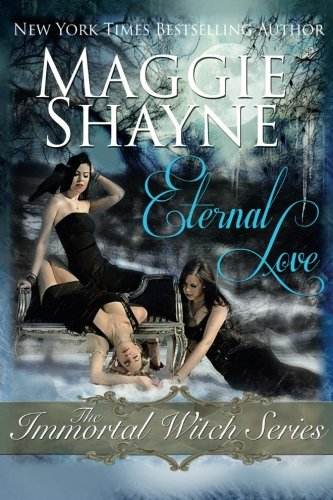 Eternal Love: The Immortal Witch Series (The Immortal Witches)