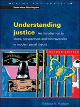Load image into Gallery viewer, Understanding Justice: An Introduction To Ideas, Perspectives And Controversies In Modern Penal Therory (Crime And Justice)