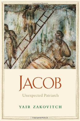 Jacob: Unexpected Patriarch (Jewish Lives)