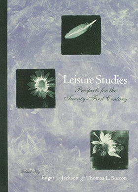 Leisure Studies: Prospects For The 21St Century