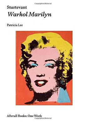 Sturtevant: Warhol Marilyn (Afterall Books / One Work)