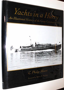 Yachts In A Hurry: An Illustrated History Of The Great Commuter Yachts