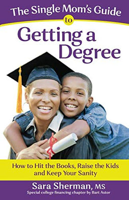 The Single Mom'S Guide To Getting A Degree