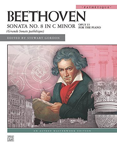 Sonata No. 8 In C Minor, Op. 13: Pathtique (Alfred Masterwork Edition)