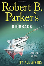 Load image into Gallery viewer, Robert B. Parker'S Kickback (Spenser)
