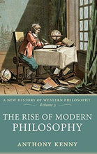 Load image into Gallery viewer, The Rise Of Modern Philosophy: A New History Of Western Philosophy, Volume 3